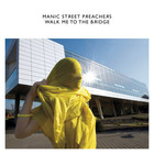 Manic Street Preachers - Walk Me To The Bridge (EP)