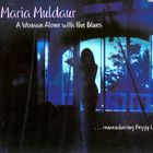 Maria Muldaur - A Woman Alone With The Blues