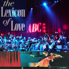 The Lexicon Of Love (Live With The Bbc Concert Orchestra)