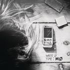 Mø - Waste Of Time (MCD)
