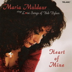 Maria Muldaur - Heart Of Mine: Love Songs Of Bob Dylan