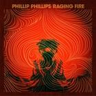 Phillip Phillips - Raging Fire (CDS)