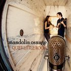 Mandolin Orange - Quiet Little Room
