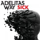 Adelitas Way - Sick (CDS)