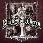 Black Stone Cherry - Hell And High Water (EP)