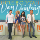 Little Big Town - Day Drinking (CDS)