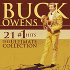 Buck Owens - 21 #1 Hits: The Ultimate Collection