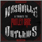 VA - Nashville Outlaws: A Tribute To Motley Crue