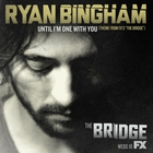 Ryan Bingham - Until I'm One With You (CDS)