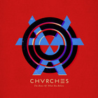 CHVRCHES - The Bones of What You Believe (Australian 2 Disc Deluxe Edition) CD1