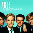 Never More Than Now - The Abc Collection CD1