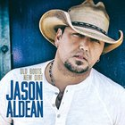 Jason Aldean - Old Boots New Dirt