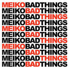 Meiko - Bad Things (CDS)