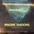 Imagine Dragons - Warriors (CDS)