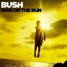 Bush - Man on the Run