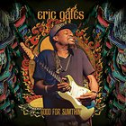 Eric Gales - Good For Sumthin