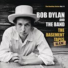 Bob Dylan - The Basement Tapes Raw: The Bootleg Series Vol. 11
