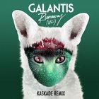 Galantis - Runaway (U & I) (Kaskade Remix) (CDS)