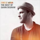 Finest Hour The Best Of Gavin Degraw