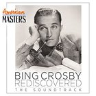 Bing Crosby - American Masters: Bing Crosby Rediscovered - The Soundtrack