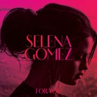 Selena Gomez - For You