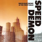 David Matthews - Speed Demon