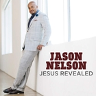 Jason Nelson - Jesus Revealed
