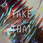 Take That - These Days (CDS)