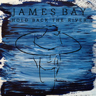 James Bay - Hold Back The River (EP)