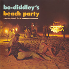 Bo-Diddley's Beach Party