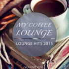 VA - My Coffee Lounge: Lounge Hits 2015 Vol. 1