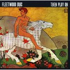 Fleetwood Mac - Then Play On (Deluxe Expanded Edition)