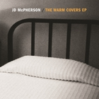 JD McPherson - The Warm Covers (EP)