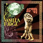 Vanilla Fudge - Spirit Of 67