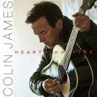 Colin James - Hearts On Fire