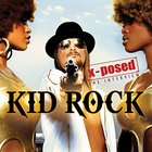 Kid Rock - X-Posed
