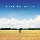 Mark Knopfler - Tracker (Deluxe Edition)