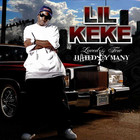 Lil' Keke - Loved By Few, Hated By Many