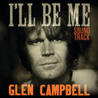 Glen Campbell - Glen Campbell I'll Be Me Soundtrack