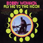 Bobby Womack - Fly Me To The Moon (Vinyl)