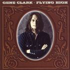Gene Clark - Flying High CD1