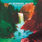 My Morning Jacket - The Waterfall (Deluxe Edition)