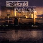 Bob Mould - Modulate