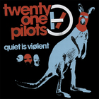 Twenty One Pilots - Quiet Is Violent (EP)