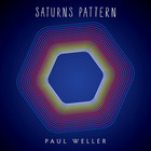 Paul Weller - Saturns Pattern (Deluxe Edition)