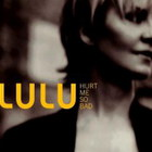 Lulu - Hurt Me So Bad (CDS)