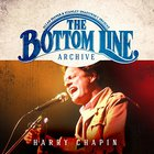 Harry Chapin - Bottom Line Archive Series: