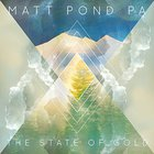 Matt Pond PA - State Of Gold