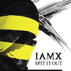 IAMX - Spit It Out (MCD)