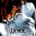 IAMX - Tear Garden (Limited Edition) (CDS)